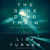 The Gone Dead Train: A Mystery Audiobook, by Lisa Turner