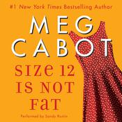Size 12 Is Not Fat: A Heather Wells Mystery, by Meg Cabot