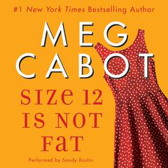 Size 12 Is Not Fat: A Heather Wells Mystery Audiobook, by Meg Cabot