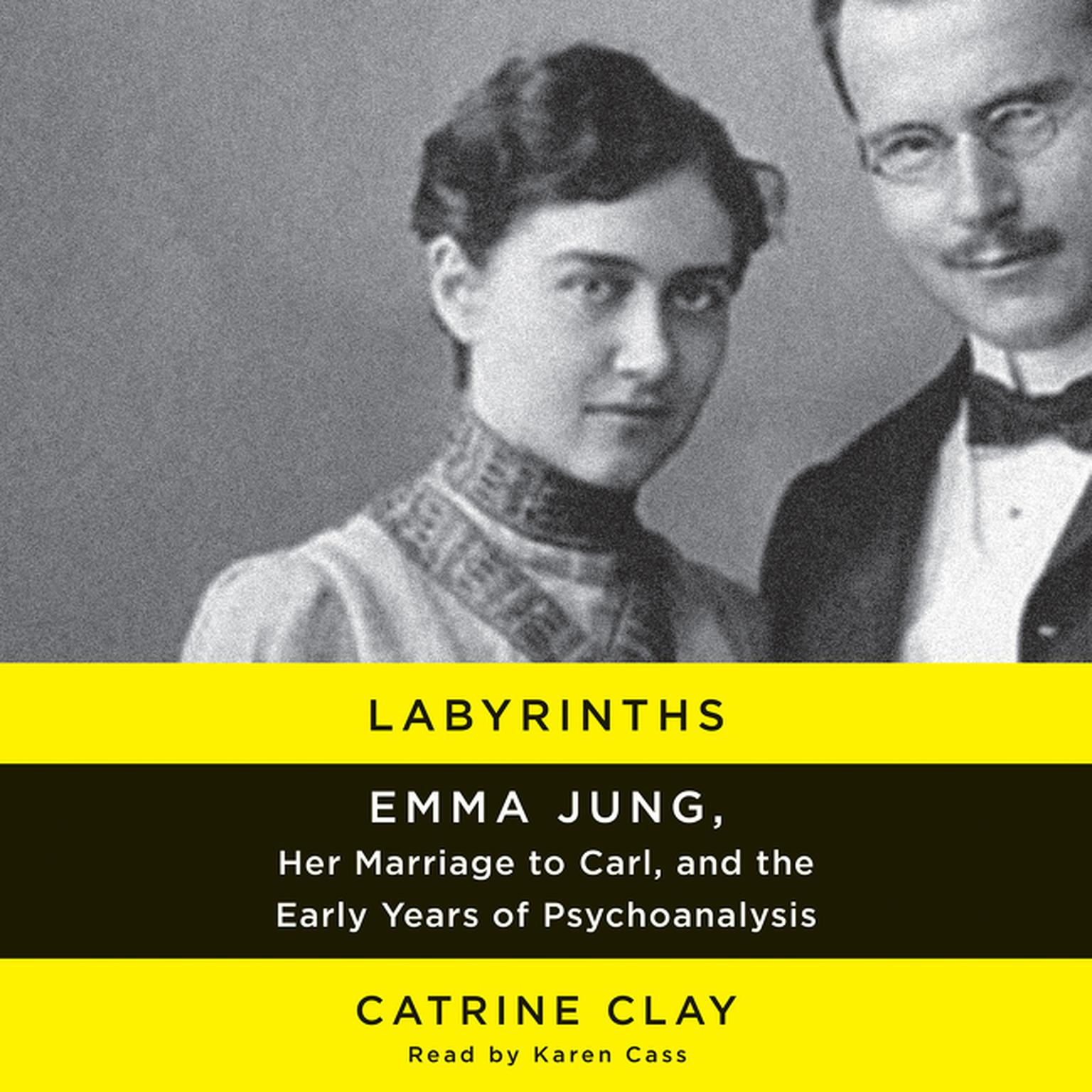Printable Labyrinths: Emma Jung, Her Marriage to Carl, and the Early Years of Psychoanalysis Audiobook Cover Art