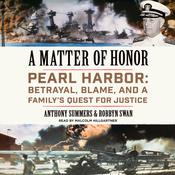 A Matter of Honor: Pearl Harbor: Betrayal, Blame, and a Familys Quest for Justice Audiobook, by Anthony Summers