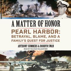 A Matter of Honor: Pearl Harbor: Betrayal, Blame, and a Familys Quest for Justice Audiobook, by