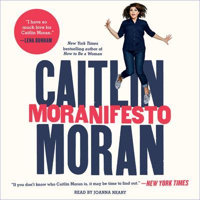 Moranifesto Audiobook, by Caitlin Moran