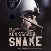 Snake: The Legendary Life of Ken Stabler Audiobook, by Mike Freeman