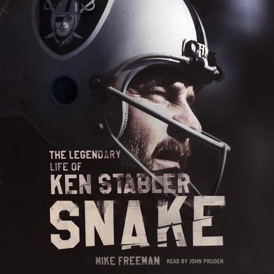 Snake: The Legendary Life of Ken Stabler Audiobook, by Mike Freeman