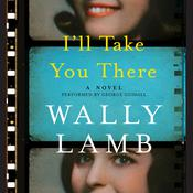 Ill Take You There: A Novel, by Wally Lamb