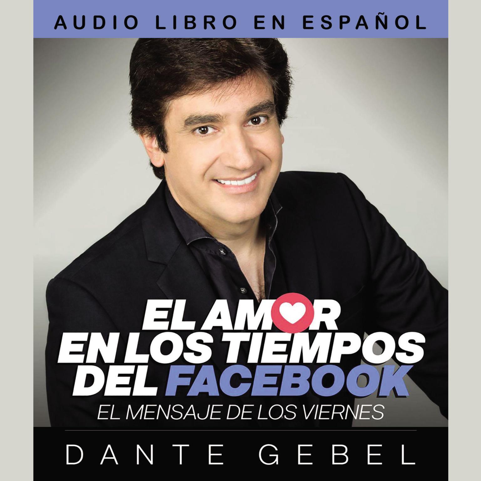 Printable El amor en los tiempos del Facebook: El mensaje de los viernes Audiobook Cover Art