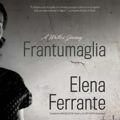 Frantumaglia: A Writer's Journey Audiobook, by Elena Ferrante