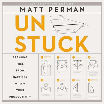How to Get Unstuck: Breaking Free from Barriers to Your Productivity Audiobook, by Matt Perman