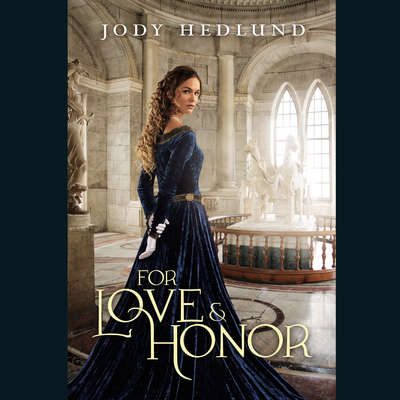 For Love and Honor Audiobook, by Jody Hedlund