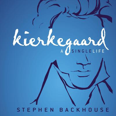 Kierkegaard: A Single Life Audiobook, by Stephen Backhouse