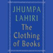 The Clothing of Books, by Jhumpa Lahiri