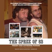 The Spree of '83 Audiobook, by Freddy Powers, Catherine Powers