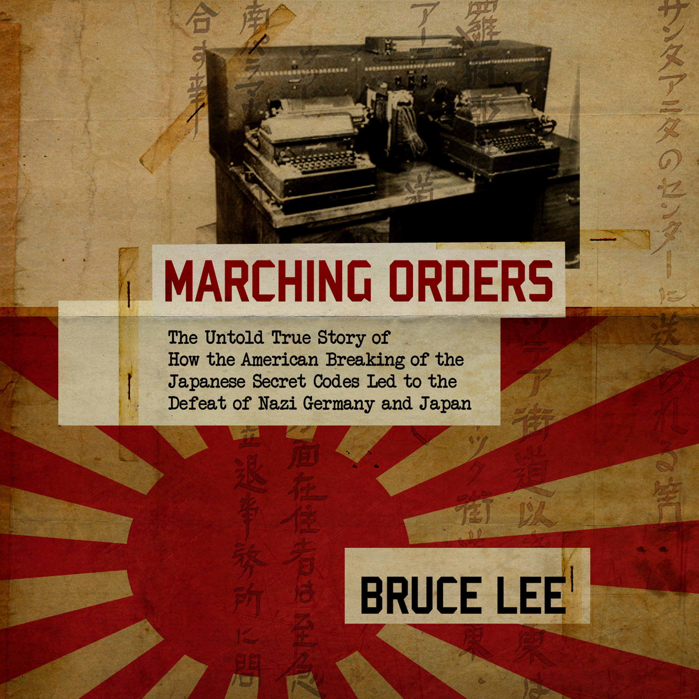 Printable Marching Orders: The Untold Story of How the American Breaking of the Japanese Secret Codes Led to the Defeat of Nazi Germany and Japan Audiobook Cover Art