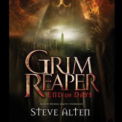 Grim Reaper: End of Days Audiobook, by Steve Alten