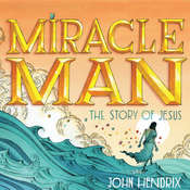 Miracle Man: The Story of Jesus Audiobook, by John Hendrix