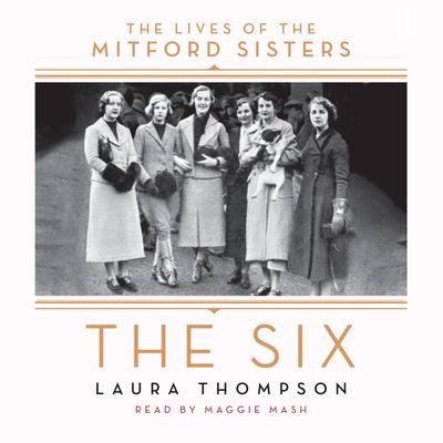 The Six: The Lives of the Mitford Sisters Audiobook, by Laura Thompson