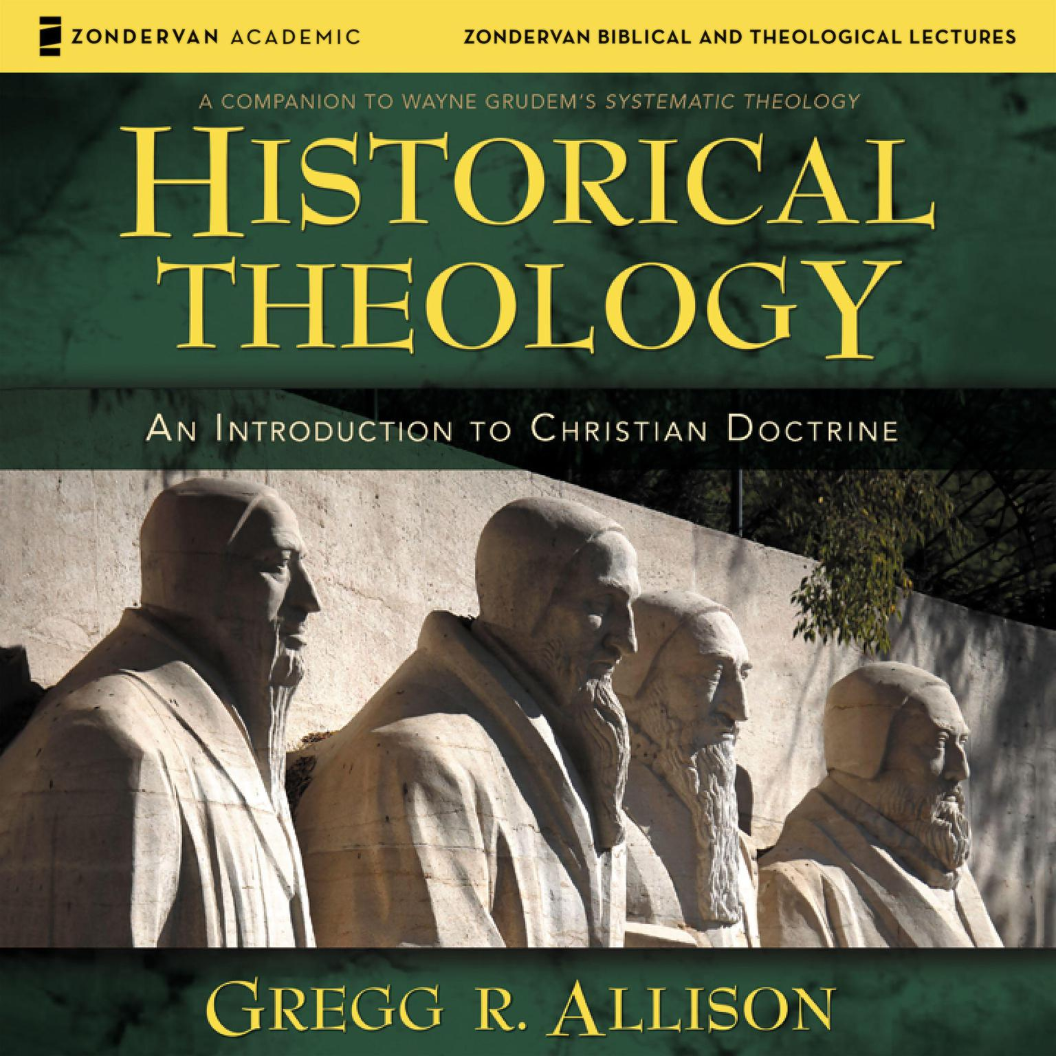 Printable Historical Theology: Audio Lectures: An Introduction to Christian Doctrine Audiobook Cover Art