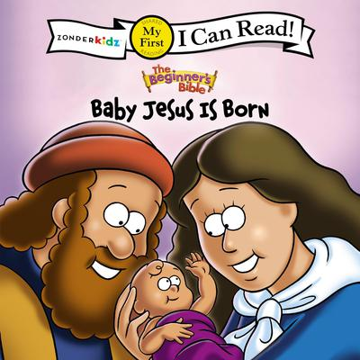 The Beginners Bible Baby Jesus Is Born: I Can Read Audiobook, by Zondervan
