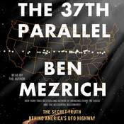 The 37th Parallel: The Secret Truth Behind Americas UFO Highway Audiobook, by Ben Mezrich