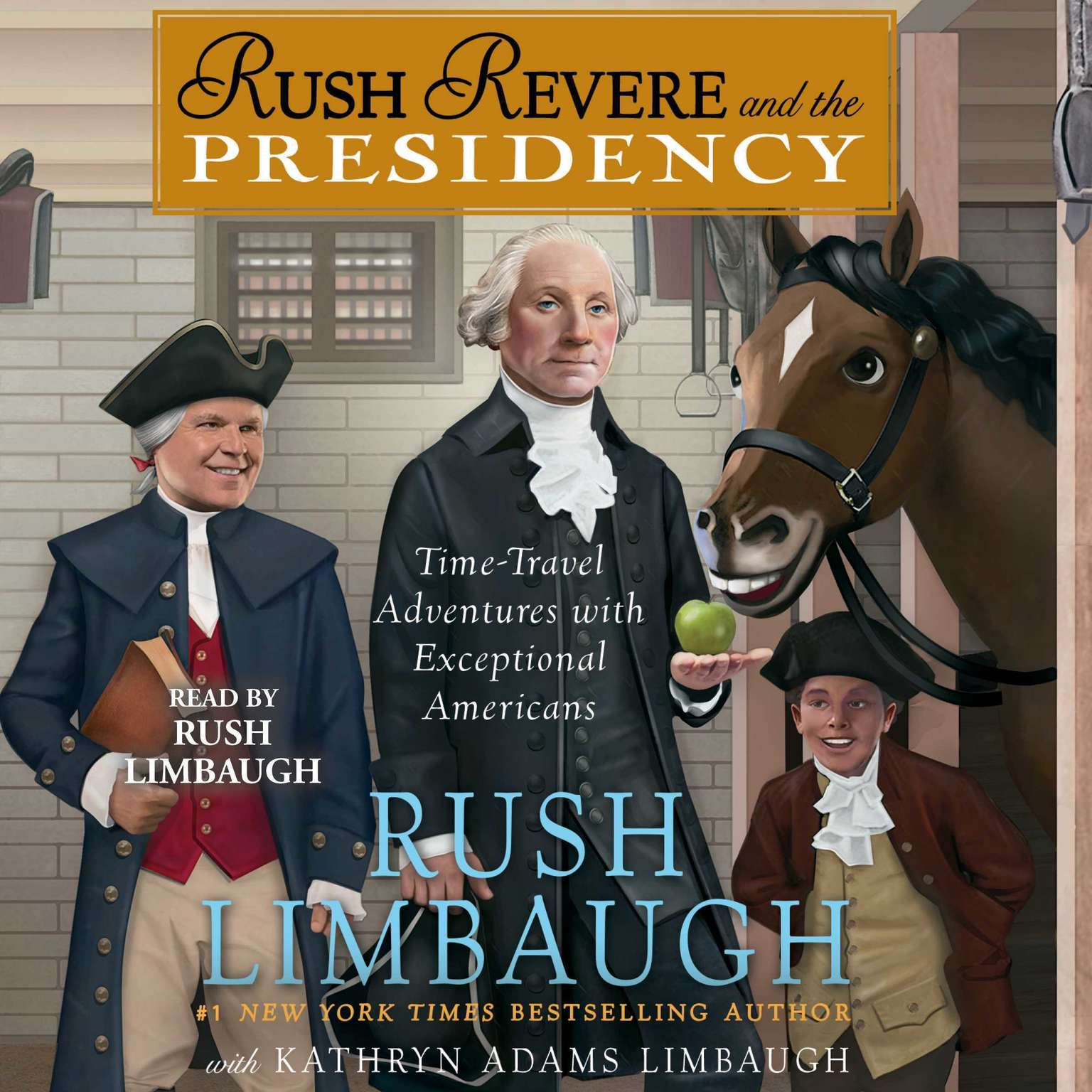Rush Revere and the Presidency Audiobook, by Rush Limbaugh