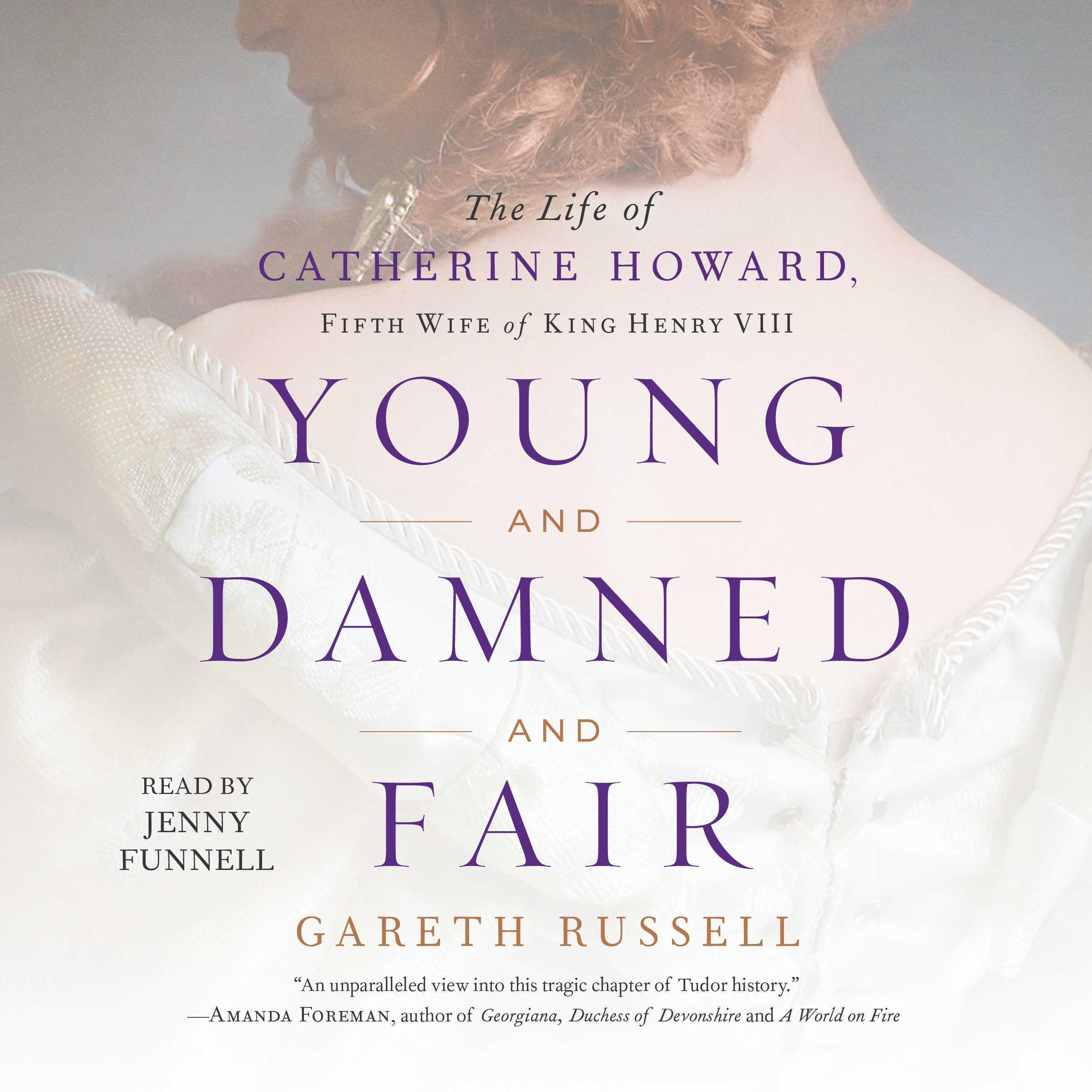 Printable Young and Damned and Fair: The Life of Catherine Howard, Fifth Wife of King Henry VIII Audiobook Cover Art