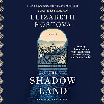 The Shadow Land: A Novel Audiobook, by Elizabeth Kostova