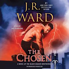 The Chosen: A Novel of the Black Dagger Brotherhood Audiobook, by