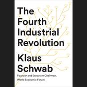 The Fourth Industrial Revolution, by Klaus Schwab