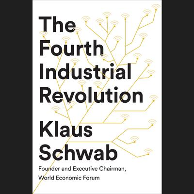 The Fourth Industrial Revolution Audiobook, by Klaus Schwab