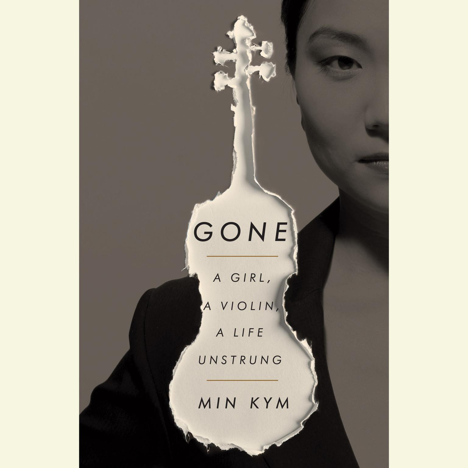 Printable Gone: A Girl, a Violin, a Life Unstrung Audiobook Cover Art