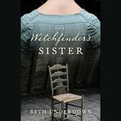 The Witchfinders Sister, by Beth Underdown