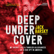 Deep Undercover: My Secret Life and Tangled Allegiances as a KGB Spy in America Audiobook, by Jack Barsky