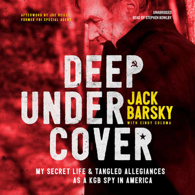 Deep Undercover: My Secret Life and Tangled Allegiances as a KGB Spy in America Audiobook, by