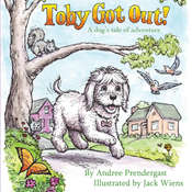 Toby Got Out!: A Dog's Tale of Adventure Audiobook, by Andree Prendergast