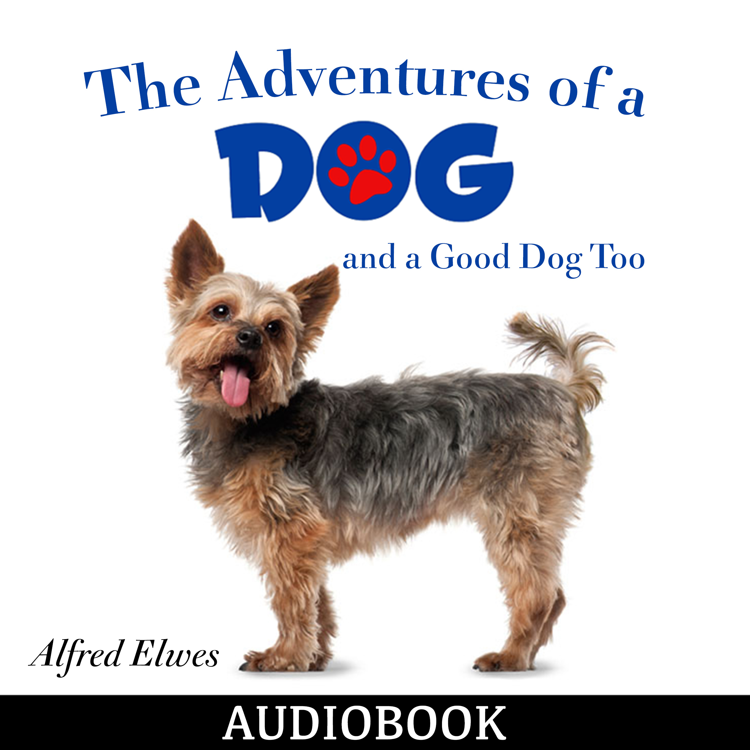 Printable The Adventures of a Dog, and a Good Dog Too Audiobook Cover Art