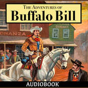 The Adventures of Buffalo Bill Audiobook, by Col. William F. Cody