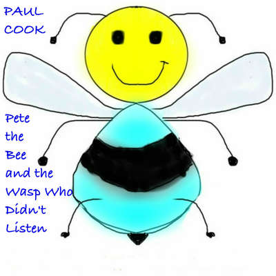 Pete the Bee and the Wasp Who Didnt Listen Audiobook, by Paul Cook