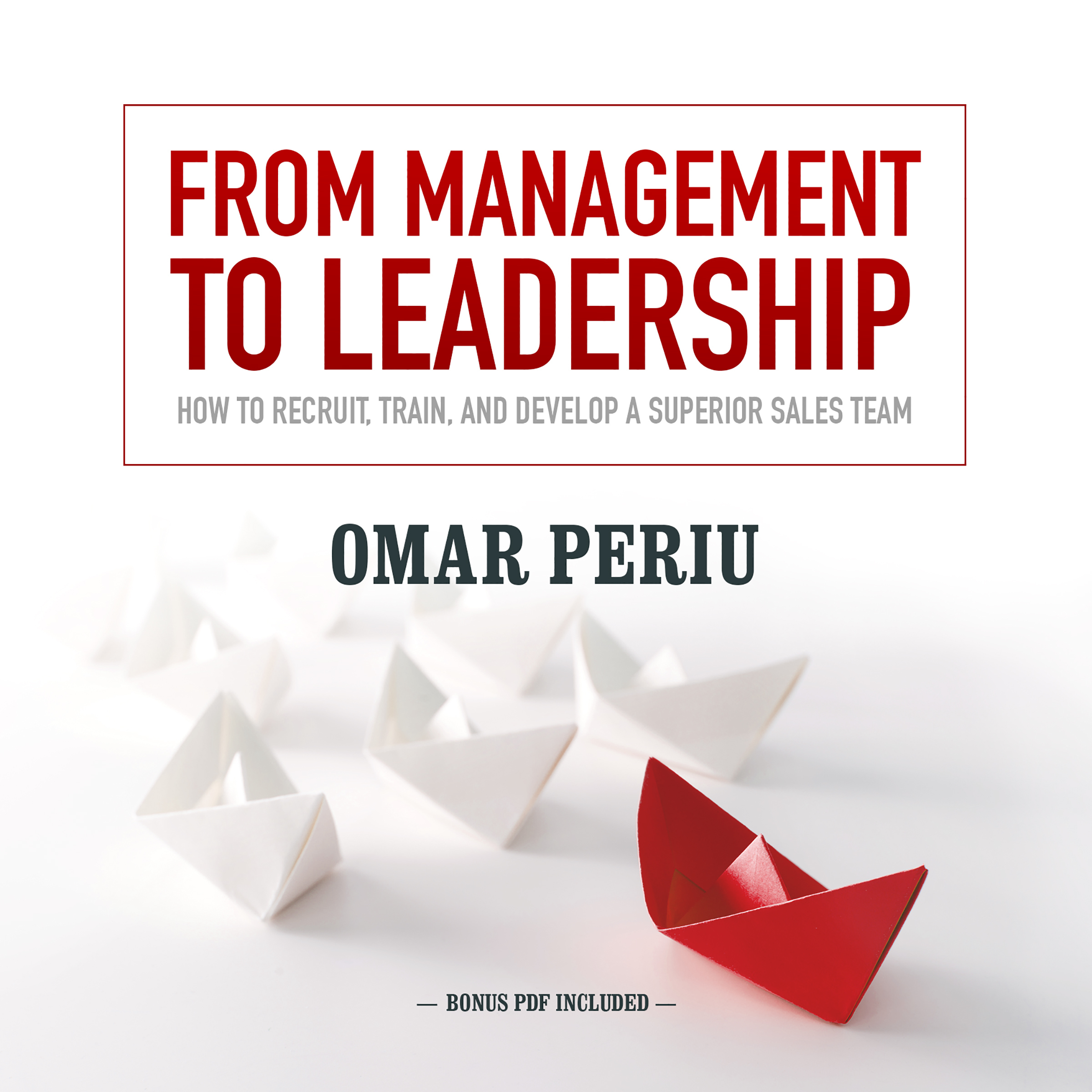 Printable From Management to Leadership: How to Recruit, Train, and Develop a Superior Sales Team Audiobook Cover Art