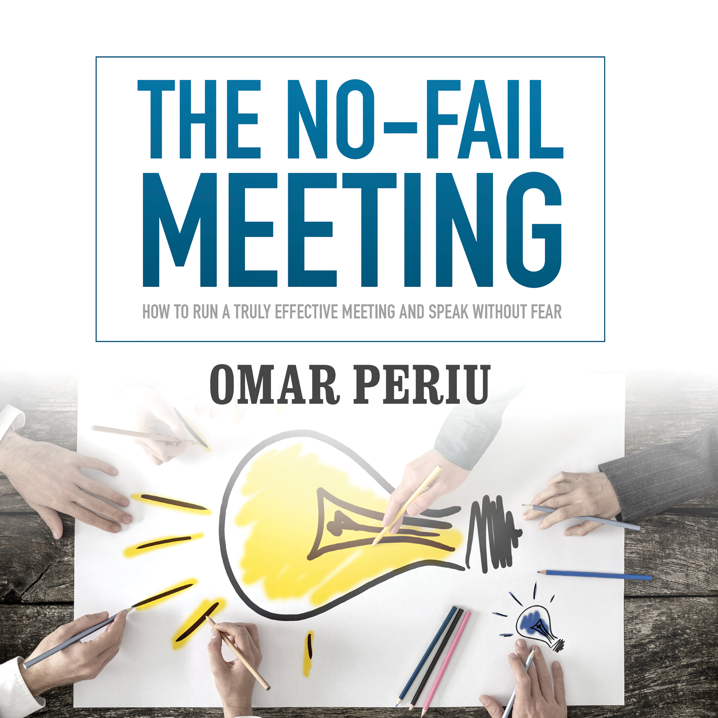Printable The No-Fail Meeting: How to Run a Truly Effective Meeting and Speak without Fear Audiobook Cover Art