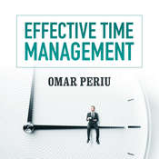 Effective Time Management Audiobook, by Omar Periu