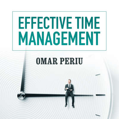 Effective Time Management Audiobook, by