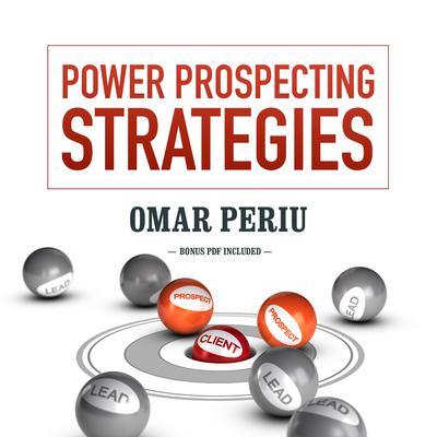 Power Prospecting Strategies Audiobook, by Omar Periu