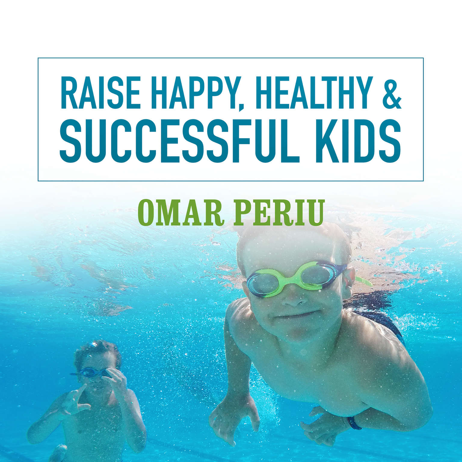 Printable Raise Happy, Healthy & Successful Kids Audiobook Cover Art