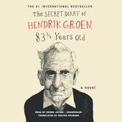 The Secret Diary of Hendrik Groen, by Hendrik Groen