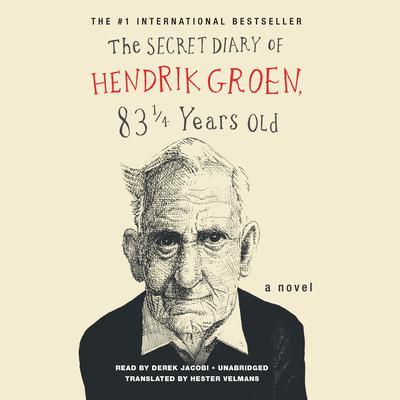 The Secret Diary of Hendrik Groen Audiobook, by Hendrik Groen