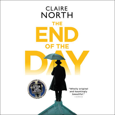 The End of the Day Audiobook, by Claire North