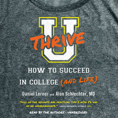U Thrive: How to Succeed in College (and Life) Audiobook, by Dan Lerner