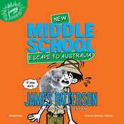 Middle School: Escape to Australia Audiobook, by James Patterson, Martin Chatterton