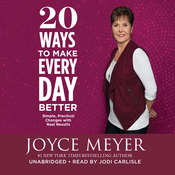 20 Ways to Make Every Day Better: Simple, Practical Changes with Real Results, by Joyce Meyer